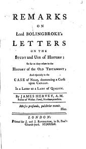 Remarks on Lord Bolingbroke's Letters on the Study and Use of History:: So Far as They Relate to the History of the Old Testament; ...