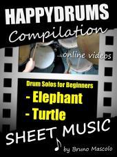"Happydrums Compilation ""Elephant & Turtle: Drum Set Examples with Sheet Music & Online Videos + Bonus"