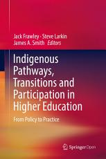 Indigenous Pathways  Transitions and Participation in Higher Education PDF