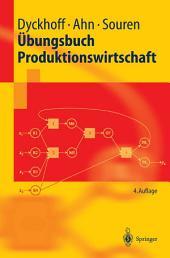 Übungsbuch Produktionswirtschaft: Ausgabe 4