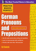 Practice Makes Perfect German Pronouns and Prepositions  Second Edition PDF