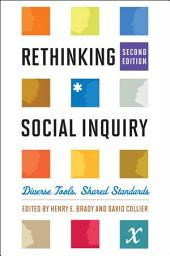 Rethinking Social Inquiry: Diverse Tools, Shared Standards, Edition 2