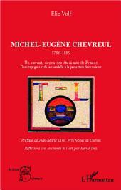 Michel-Eugène Chevreul 1786-1889: Un savant, doyen des étudiants de France - Des corps gras et de la chandelle à la perception des couleurs