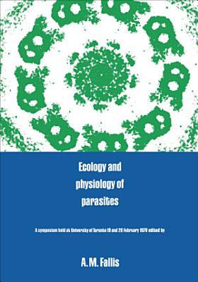 Ecology and Physiology of Parasites PDF