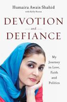 Devotion and Defiance  My Journey in Love  Faith and Politics PDF