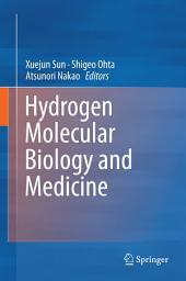 Hydrogen Molecular Biology and Medicine