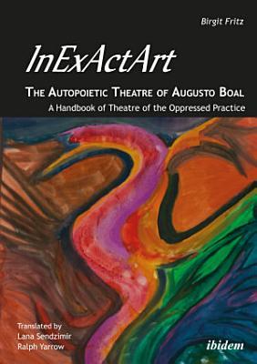 InExActArt   The Autopoietic Theatre of Augusto Boal