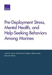 Pre-Deployment Stress, Mental Health, and Help-Seeking Behaviors Among Marines