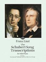 The Schubert song transcriptions : for solo piano ; reproduced from the 1838 Diabelli edition. 1.