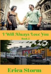 I Will Always Love You(A BWWM Interracial Multiracial Romance) Book 2: interracial bwwm multiracial romance
