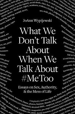 What We Don t Talk about When We Talk About  MeToo PDF