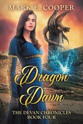 Dragon Dawn: Devan Chronicles 4