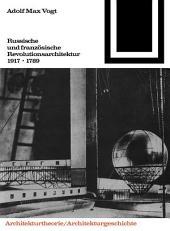 Russische und französische Revolutions-Architektur 1917/1789