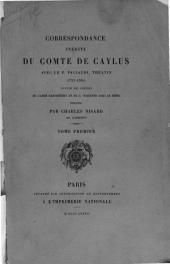 Correspondance inedite du comte de Caylus avec le P. Paciaudi, theatin (1757-1765) suivie de celles de l'abbe Barthelemy et de P. Mariette avec le meme, publiees par Charles Nisard: Volume1