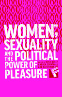 Women  Sexuality and the Political Power of Pleasure PDF