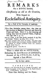 Remarks on a Book Intitled, Christianity as Old as the Creation, with Regard to Ecclesiastical Antiquity