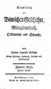 Samlung zur Dänischen Geschichte, Münzkenntniß, Oekonomie und Sprache: Band 2,Ausgabe 3