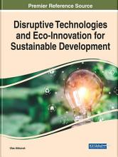Disruptive Technologies and Eco Innovation for Sustainable Development PDF