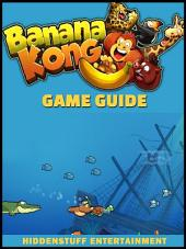 Banana Kong Game Guide Unofficial