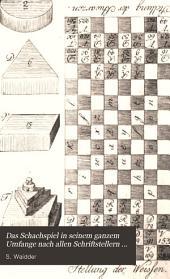 Das Schachspiel in seinem ganzem Umfange nach allen Schriftstellern auf eine leichtfassliche Weise dargestellt: Band 2,Teile 1-2