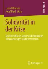 Solidarität in der Krise: Gesellschaftliche, soziale und individuelle Voraussetzungen solidarischer Praxis