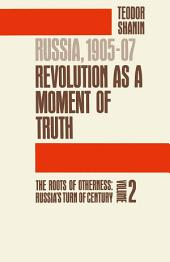 Russia, 1905-07: The Roots of Otherness: Volume 2: Revolution as a Moment of Truth