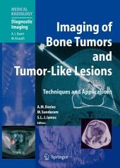 Imaging of Bone Tumors and Tumor-Like Lesions: Techniques and Applications