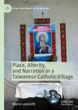 Place  Alterity  and Narration in a Taiwanese Catholic Village PDF