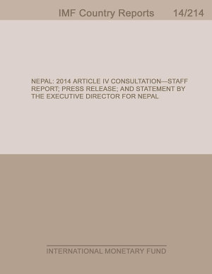 Nepal  2014 Article IV Consultation Staff Report  Press Release  and Statement by the Executive Director for Nepal PDF
