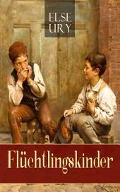 Flüchtlingskinder (Vollständige Ausgabe): Zwei kleine Helden (Kinderklassiker)