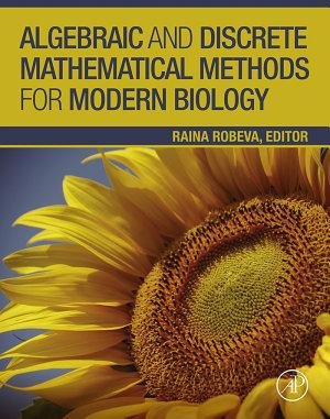 Algebraic and Discrete Mathematical Methods for Modern Biology PDF