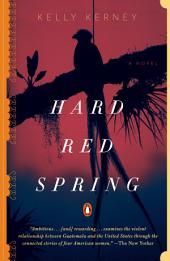 Hard Red Spring: A Novel