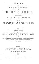 Notes ... on Thomas Bewick, Illustrating a Loan Collection of His Drawings and Woodcuts ; Also Catalogue of Etchings by Bracquemond and Others, Shown at the Fine Art Society's Galleries