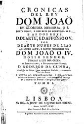 Cronicas del rey dom Joaō de gloriosa memoria: o I. deste nome, e dos reys de Portugal o X., e as dos reys D. Duarte, ed. Affonso o V.