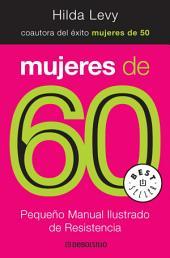 Mujeres de 60: Pequeño manual ilustrado de resistencia