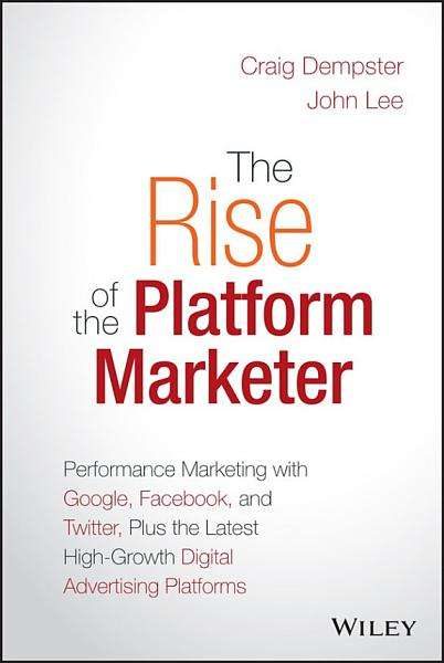 Download The Rise of the Platform Marketer Book