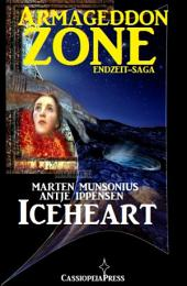 Armageddon Zone 1: Iceheart: Die Science Fiction Saga - Cassiopeiapress
