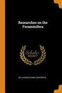 Researches on the Foraminifera