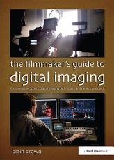 The Filmmaker   s Guide to Digital Imaging PDF