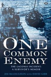 One Common Enemy: The Laconia Incident: A Survivor's Memoir