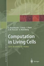 Computation in Living Cells: Gene Assembly in Ciliates