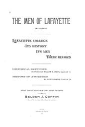 The Men of Lafayette, 1828-1893: Lafayette College, Its History, Its Men, Their Record. Historical Sketches by Professor William B. Owen ... History of Athletics by Alden March ...