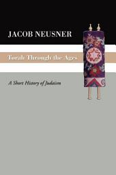 Torah Through the Ages: A Short History of Judaism
