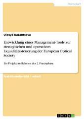 Entwicklung eines Management-Tools zur strategischen und operativen Liquiditätssteuerung der European Optical Society: Ein Projekt im Rahmen der 2. Praxisphase