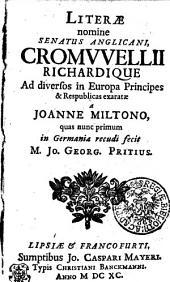 LITERAE nomine SENATUS ANGLICANI, CROMWELLII RICHARDIQUE Ad diversos in Europa Principes & Respublicas exaratae