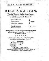 Eclaircissement, ou Declaration, de la pureté des sentiments en la doctrine, & la doctrine, & en la foi des Srs