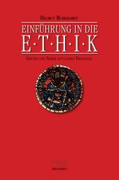 Einführung in die Ethik: Grund und Norm sittlichen Handelns