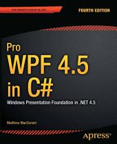 Pro WPF 4.5 in C#: Windows Presentation Foundation in .NET 4.5, Edition 4