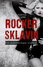 Rockersklavin: Ein unanständiges Angebot