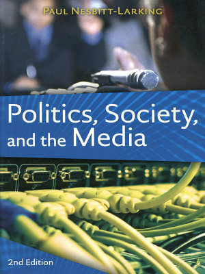 Politics  Society  and the Media  Second Edition PDF